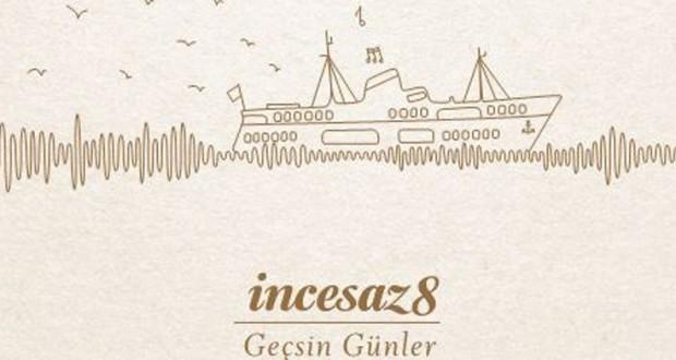 incesaz_gecsin_gunler