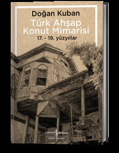 Türk Ahşap Konut Mimarisi Doğan Kuban İş Bankası Kültür Yayınları