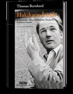 Hakikatin İzinde Thomas Bernhard Çev. M. Sami Türk Yapı Kredi Yayınları